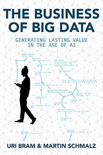 The Business of Big Data by Uri Bram and Martin Schmalz (cover)